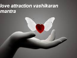 Love Attraction Vashikaran Mantra
